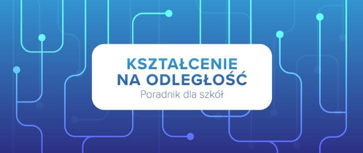Kształcenie na odległość – poradnik dla szkół malopolsk_gov_pl