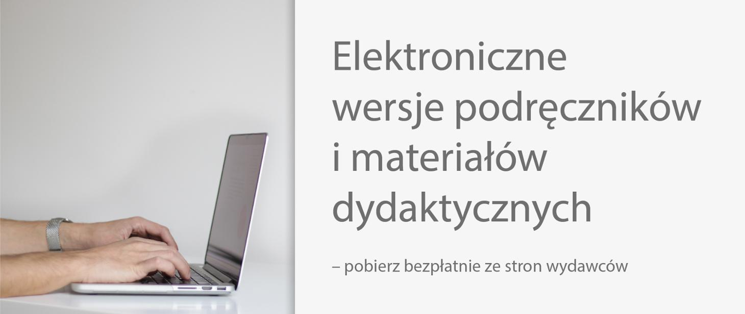 Elektroniczne wersje podręczników i materiałów dydaktycznych – pobierz bezpłatnie ze stron wydawców gov-pl