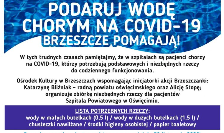"""""""Podaruj wodę chorym na COVID – 19″. Zbiórka dla pacjentów Szpitala Powiatowego w Oświęcimiu"""